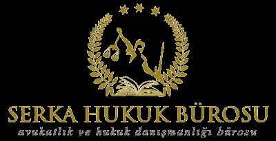 Serka Hukuk Bürosu | İstanbul Uluslararası Hukuk Bürosu